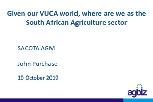 Given our VUCA world, where are we as the South African Agriculture sector